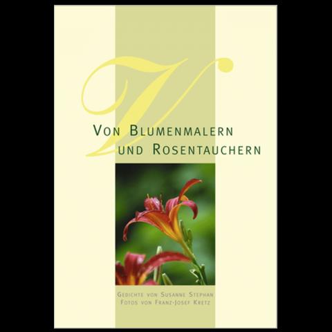 Von Blumenmalerei und Rosentauchern