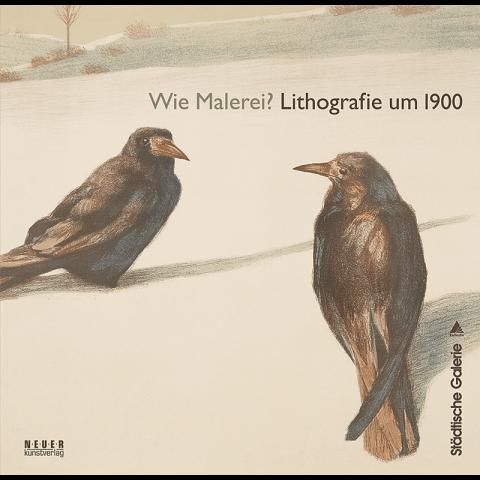 Wie Malerei? Lithografie um 1900